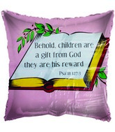 "18"" Psalm 127:3 Children are a gift Pink Foil Balloon"