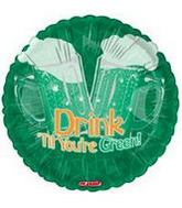 "18"" Drink T&#39ill Your&#39re Green"