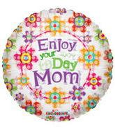 "9"" Airfill Enjoy Your Day Mom Balloon"