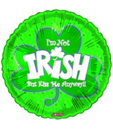 "18"" I&#39m Not Irish Kiss Me"