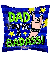 "18"" Dad You&#39re A Badass! Foil Balloon"