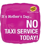 "18"" It&#39s Mother&#39s Day... No Taxi Service Today"