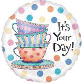 "18"" It&#39s Your Day Teacups Balloons"